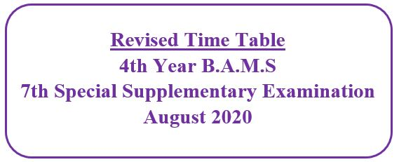 Revised Time Table:  4th Year B.A.M.S  7th Special Supplementary Examination  August 2020