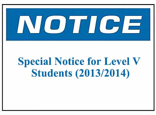 Special Notice for Level V Students (2013/2014)